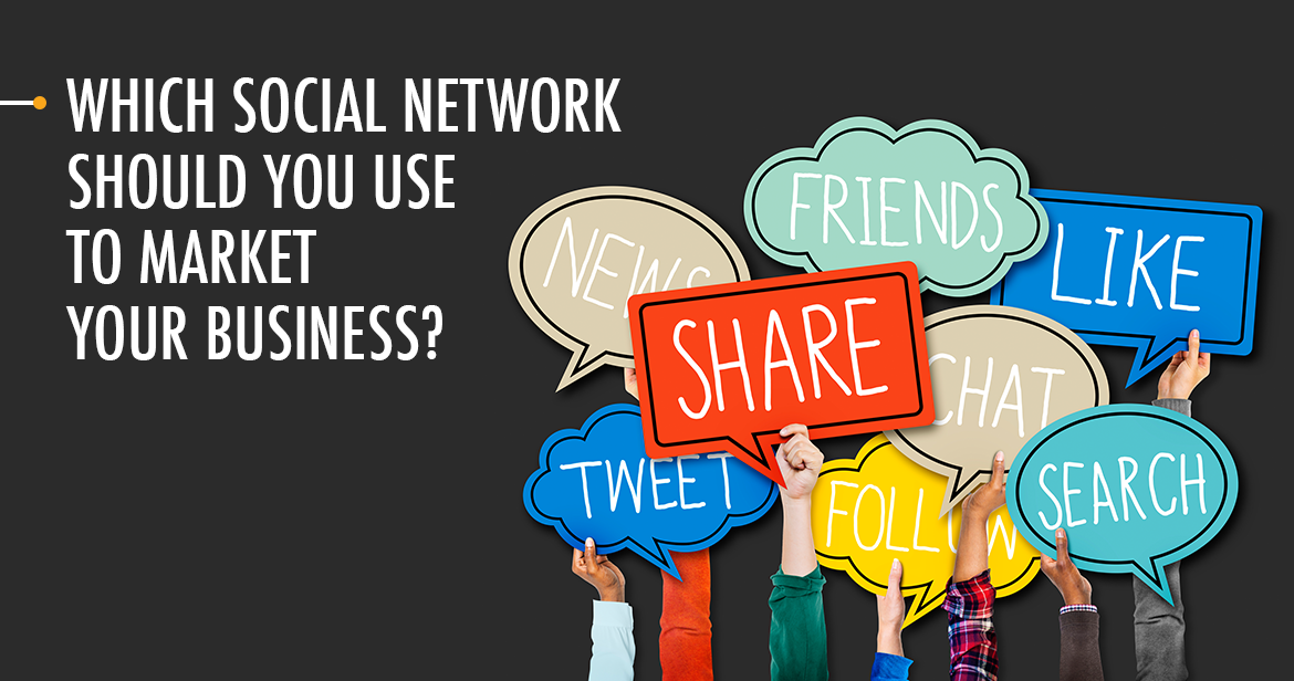 Which Social Network Should You Use to Market Your Business