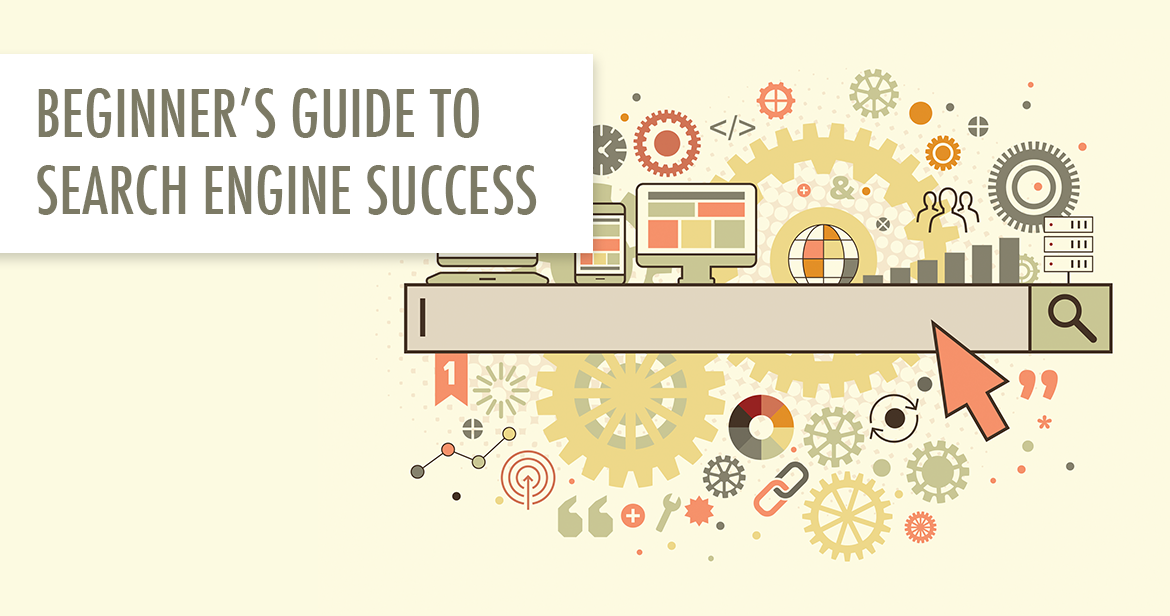 Beginner's Guide to Search Engine Success