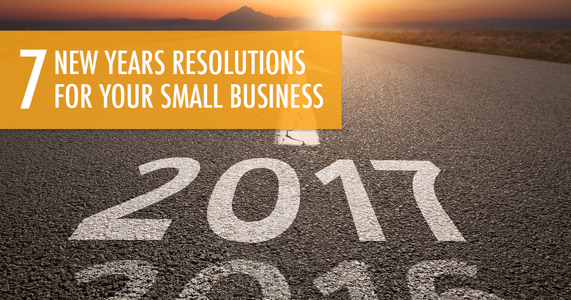 7 New Years Resolutions for Your Small Business