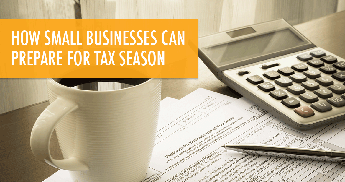 How Small Businesses Can Prepare For Tax Season