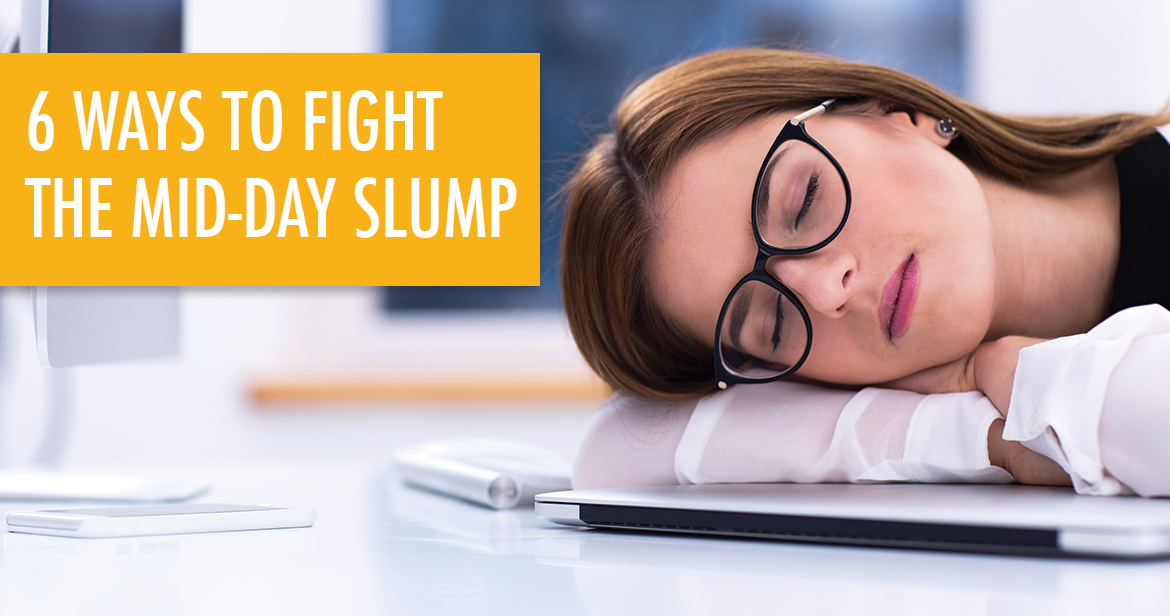 6 ways to fight the mid-day slump