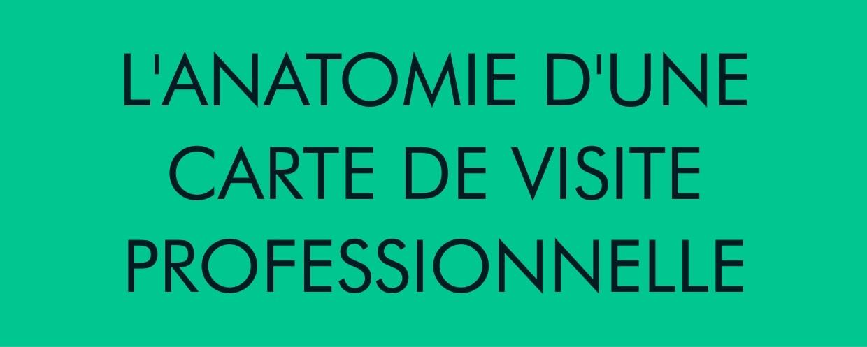 L'ANATOMIE D'UNE CARTE DE VISITE PROFESSIONNELLE [INFOGRAPHIE]