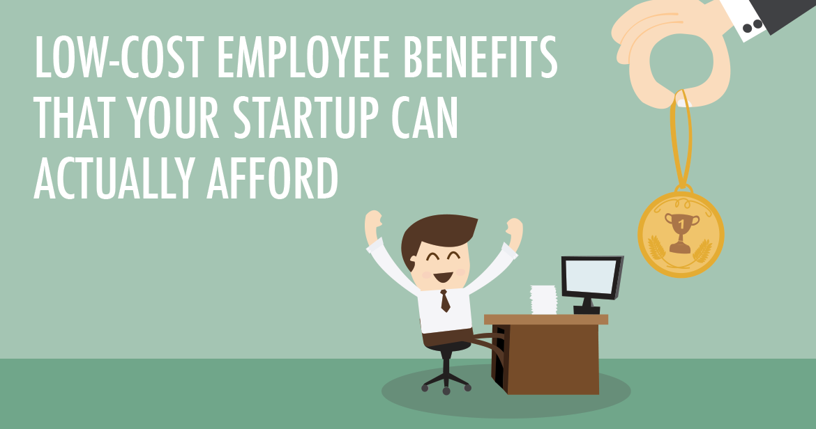 low-cost employee benefits that your startup can afford
